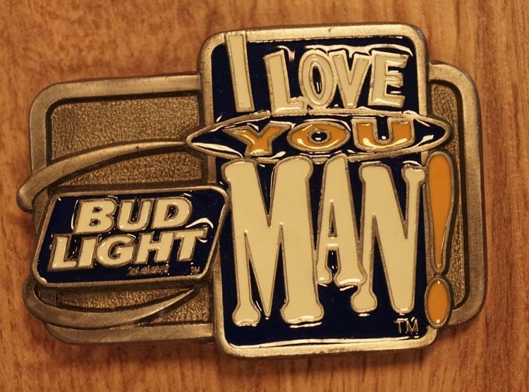 """Buckle  """" I love you man,  Bud light """""""