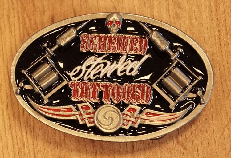 "Buckle  "" Screwed stewed tattooed ""  UITVERKOCHT"