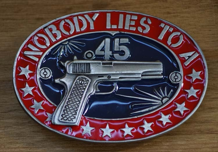 "Buckle / gesp  "" Nobody lies to a 45 automatic """