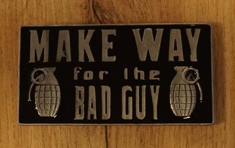 "Buckle "" Make way for the bad guy """