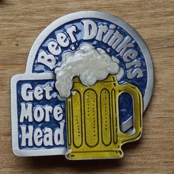 "Losse gesp  "" Beer drinkers, get more head """