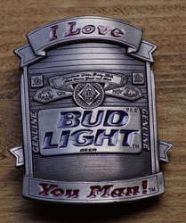 "Losse gesp  "" I love Bud light, you man !"