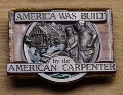 """Gesp  """" America was built by the American carpenter """""""